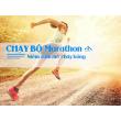 Chạy bộ MARATHON - Niềm đam mê cháy bỏng ( Phần 1)